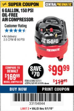 Harbor Freight Coupon 6 GALLON, 150 PSI PROFESSIONAL OIL'FREE AIR COMPRESSOR Lot No. 68149/62380/62511/62894/67696 Expired: 9/1/19 - $99.99