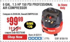 Harbor Freight Coupon 6 GALLON, 150 PSI PROFESSIONAL OIL'FREE AIR COMPRESSOR Lot No. 68149/62380/62511/62894/67696 Expired: 9/30/19 - $99.99