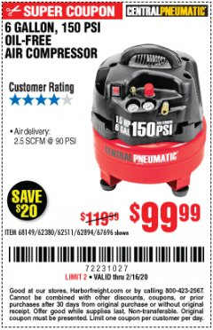 Harbor Freight Coupon 6 GALLON, 150 PSI PROFESSIONAL OIL'FREE AIR COMPRESSOR Lot No. 68149/62380/62511/62894/67696 Expired: 2/16/20 - $99.99