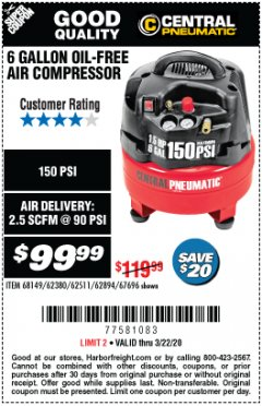 Harbor Freight Coupon 6 GALLON, 150 PSI PROFESSIONAL OIL'FREE AIR COMPRESSOR Lot No. 68149/62380/62511/62894/67696 Expired: 3/22/20 - $99.99