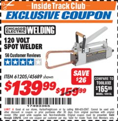 Harbor Freight ITC Coupon 120 VOLT SPOT WELDER Lot No. 61205/45689 Dates Valid: 12/31/69 - 2/28/19 - $139.99