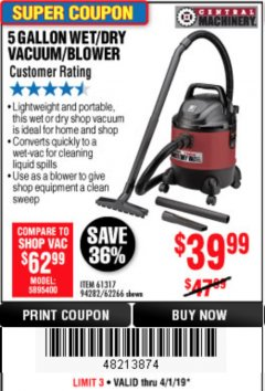 Harbor Freight Coupon 5 GALLON WET/DRY VACUUM/BLOWER Lot No. 61317 94282 62266 Expired: 4/1/19 - $39.99
