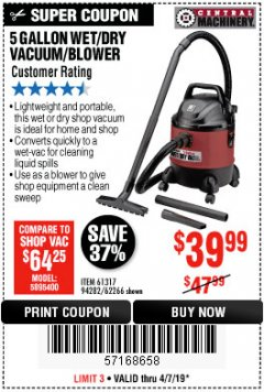 Harbor Freight Coupon 5 GALLON WET/DRY VACUUM/BLOWER Lot No. 61317 94282 62266 Expired: 4/7/19 - $39.99