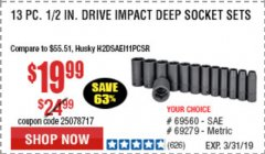 Harbor Freight Coupon 13 PC. 1/2 IN. DRIVE IMPACT DEEP SOCKET SETS Lot No. 69560/69279 Expired: 3/31/19 - $19.99