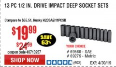 Harbor Freight Coupon 13 PC. 1/2 IN. DRIVE IMPACT DEEP SOCKET SETS Lot No. 69560/69279 Expired: 4/30/19 - $19.99