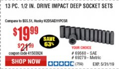 Harbor Freight Coupon 13 PC. 1/2 IN. DRIVE IMPACT DEEP SOCKET SETS Lot No. 69560/69279 Expired: 5/31/19 - $19.99