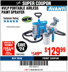 Harbor Freight Coupon AVANTI PVLP PORTABLE AIRLESS PAINT SPRAYER Lot No. 64933 Expired: 8/11/19 - $129.99