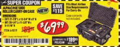 Harbor Freight Coupon APACHE 5800 ROLLER CARRY ON CASE Lot No. 64819 Expired: 6/30/19 - $69.99