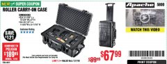 Harbor Freight Coupon APACHE 5800 ROLLER CARRY ON CASE Lot No. 64819 Expired: 7/7/19 - $67.99