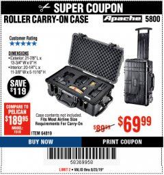 Harbor Freight Coupon APACHE 5800 ROLLER CARRY ON CASE Lot No. 64819 Expired: 8/25/19 - $69.99