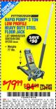 Harbor Freight Coupon RAPID PUMP 3 TON LOW PROFILE HEAVY DUTY STEEL FLOOR JACK Lot No. 68049/62326/62670/61253/61282 Expired: 10/28/15 - $79.99
