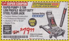 Harbor Freight Coupon RAPID PUMP 3 TON LOW PROFILE HEAVY DUTY STEEL FLOOR JACK Lot No. 68049/62326/62670/61253/61282 Expired: 1/31/18 - $79.99