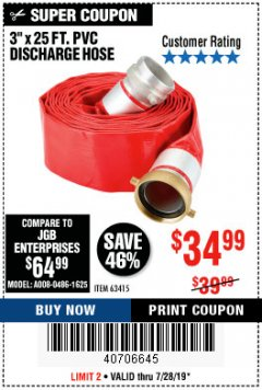 "Harbor Freight Coupon 3"" X 25 FT. PVC DISCHARGE HOSE Lot No. 63415 Valid: 7/16/19 7/28/19 - $34.99"