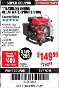 "Harbor Freight Coupon 1"" GASOLINE ENGINE CLEAR WATER PUMP (79 CC) Lot No. 56161 63404 Expired: 4/14/19 - $149.99"