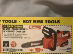 "Harbor Freight Coupon BAUER 20 VOLT LITHIUM CORDLESS 10"" COMPACT CHAIN SAW Lot No. 64940 Valid Thru: 5/31/19 - $69.99"