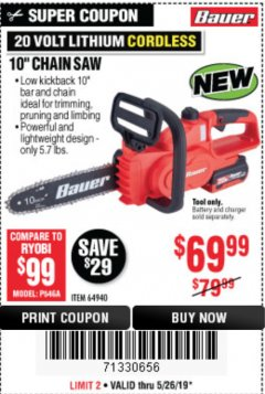 "Harbor Freight Coupon BAUER 20 VOLT LITHIUM CORDLESS 10"" COMPACT CHAIN SAW Lot No. 64940 Valid Thru: 5/26/19 - $69.99"