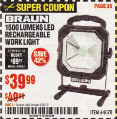 Harbor Freight Coupon BRAUN 1500 LUMENS LED RECHARGEABLE WORK LIGHT Lot No. 64078 Expired: 6/30/19 - $39.99