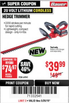 "Harbor Freight Coupon BAUER 20 VOLT LITHIUM CORDLESS 20"" HEDGE TRIMMER Lot No. 64941 Expired: 5/26/19 - $39.99"