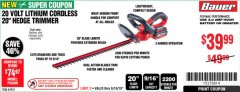 "Harbor Freight Coupon BAUER 20 VOLT LITHIUM CORDLESS 20"" HEDGE TRIMMER Lot No. 64941 Expired: 6/10/19 - $39.99"