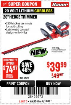 "Harbor Freight Coupon BAUER 20 VOLT LITHIUM CORDLESS 20"" HEDGE TRIMMER Lot No. 64941 Expired: 6/16/19 - $39.99"