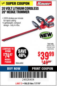 "Harbor Freight Coupon BAUER 20 VOLT LITHIUM CORDLESS 20"" HEDGE TRIMMER Lot No. 64941 Expired: 7/7/19 - $39.99"