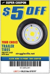 Harbor Freight Coupon $5 OFF YOUR CHOICE TRAILER TIRES Lot No. 64235/ 64237/ 64036 ? Valid Thru: 8/19/19 - $5