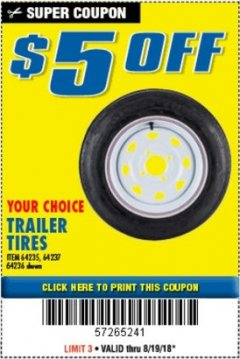 Harbor Freight Coupon $5 OFF YOUR CHOICE TRAILER TIRES Lot No. 64235/64237/64036 Expired: 8/19/18 - $5