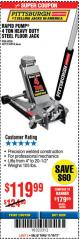 Harbor Freight Coupon RAPID PUMP 4 TON HEAVY DUTY STEEL FLOOR JACK Lot No. 68056/60706/62319 Expired: 11/19/17 - $119.99