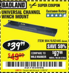 Harbor Freight Coupon UNIVERSAL CHANNEL WINCH MOUNT Lot No. 62446/90476 Expired: 11/26/19 - $39.99