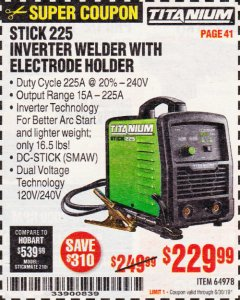 Harbor Freight Coupon TITANIUM STICK 225 INVERTER WELDER WITH ELECTRODE HOLDER Lot No. 64978 Valid Thru: 6/30/19 - $229.99
