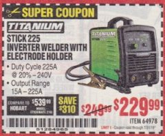 Harbor Freight Coupon TITANIUM STICK 225 INVERTER WELDER WITH ELECTRODE HOLDER Lot No. 64978 Expired: 7/31/19 - $229.99