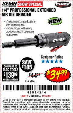 "Harbor Freight Coupon CHIEF 1/4"" PROFESSIONAL EXTENDED AIR DIE GRINDER Lot No. 64624 Expired: 11/24/19 - $34.99"