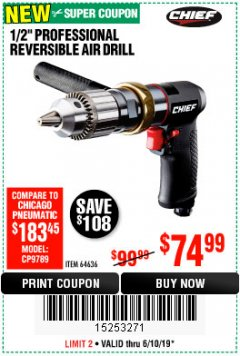 "Harbor Freight Coupon CHIEF 1/2"" PROFESSIONAL REVERSIBLE AIR DRILL Lot No. 64636 Expired: 6/10/19 - $74.99"
