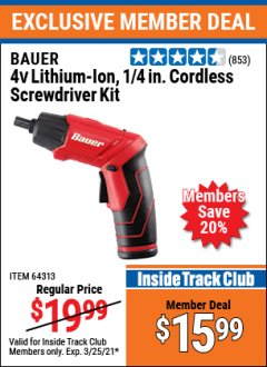 "Harbor Freight ITC Coupon BAUER 4 VOLT LITHIUM CORDLESS 1/4"" SCREWDRIVER KIT Lot No. 64313 Expired: 3/25/21 - $15.99"
