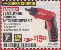 "Harbor Freight Coupon BAUER 4 VOLT LITHIUM CORDLESS 1/4"" SCREWDRIVER KIT Lot No. 64313 Expired: 7/31/19 - $15.99"