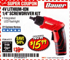 "Harbor Freight Coupon BAUER 4 VOLT LITHIUM CORDLESS 1/4"" SCREWDRIVER KIT Lot No. 64313 Expired: 3/31/20 - $15.99"