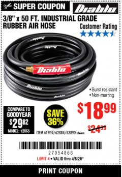 "Harbor Freight Coupon DIABLO 3/8"" X 50 FT. INDUSTRIAL GRADE RUBBER AIR HOSE Lot No. 62884 69580 61939 62890 Valid Thru: 4/5/20 - $18.99"