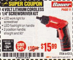 "Harbor Freight Coupon BAUER 4 VOLT LITHIUM CORDLESS 1/4"" SCREWDRIVER KIT Lot No. 64313 Expired: 6/30/19 - $15.99"