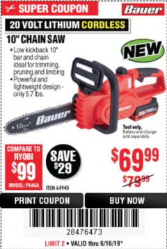 "Harbor Freight Coupon BAUER 20 VOLT LITHIUM CORDLESS 10"" CHAIN SAW Lot No. 64940 Expired: 6/16/19 - $69.99"