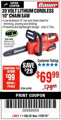 "Harbor Freight Coupon BAUER 20 VOLT LITHIUM CORDLESS 10"" CHAIN SAW Lot No. 64940 Valid: 7/16/19 7/28/19 - $69.99"