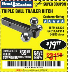Harbor Freight Coupon HAUL MASTER TRIPLE BALL HITCH Lot No. 61914 61320 64311 64286 Valid Thru: 11/26/19 - $19.99