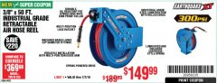 "Harbor Freight Coupon EARTHQUAKE 3/8"" X 50 FT. INDUSTRIAL GRADE RETRACTABLE AIR HOSE REEL Lot No. 64925 Expired: 7/7/19 - $149.99"