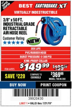 "Harbor Freight Coupon EARTHQUAKE 3/8"" X 50 FT. INDUSTRIAL GRADE RETRACTABLE AIR HOSE REEL Lot No. 64925 Expired: 7/21/19 - $149.99"