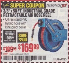 "Harbor Freight Coupon EARTHQUAKE 3/8"" X 50 FT. INDUSTRIAL GRADE RETRACTABLE AIR HOSE REEL Lot No. 64925 Expired: 7/31/19 - $169.99"