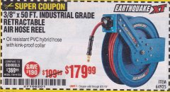 "Harbor Freight Coupon EARTHQUAKE 3/8"" X 50 FT. INDUSTRIAL GRADE RETRACTABLE AIR HOSE REEL Lot No. 64925 Valid Thru: 8/31/19 - $179.99"