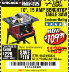 "Harbor Freight Coupon 10"" 15 AMP INDUSTRIAL TABLE TOP SAW Lot No. 68827/45804/63117/64459/63118 Valid Thru: 10/14/19 - $109.99"