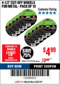 "Harbor Freight Coupon 4-1/2"" CUT-OFF WHEELS FOR METAL-PACK OF 10 Lot No. 61195/45430 Expired: 6/23/19 - $4.99"