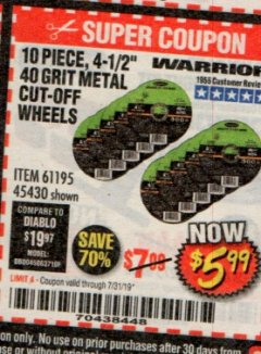 "Harbor Freight Coupon 4-1/2"" CUT-OFF WHEELS FOR METAL-PACK OF 10 Lot No. 61195/45430 Expired: 7/31/19 - $5.99"