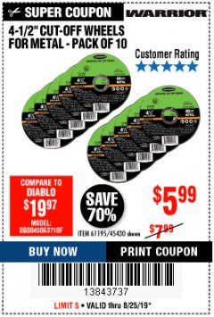 "Harbor Freight Coupon 4-1/2"" CUT-OFF WHEELS FOR METAL-PACK OF 10 Lot No. 61195/45430 Expired: 8/25/19 - $5.99"