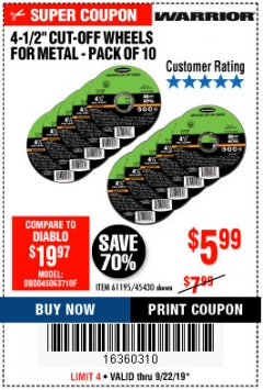 "Harbor Freight Coupon 4-1/2"" CUT-OFF WHEELS FOR METAL-PACK OF 10 Lot No. 61195/45430 Expired: 9/22/19 - $5.99"